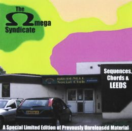 The Omega Syndicate - Sequences Chords and Leeds